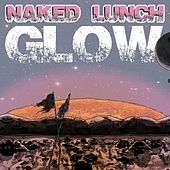 Play & Download Glow by Naked Lunch   Napster