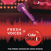 Fresh Voices @ Coke Studio India by Various Artists