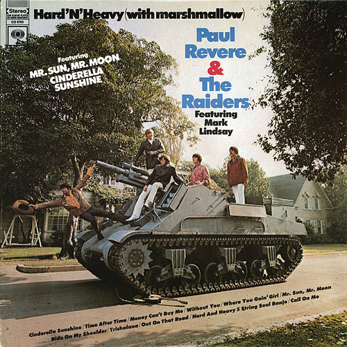 Play & Download Hard 'N' Heavy (With Marshmallow) by Paul Revere & the Raiders | Napster