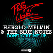 Play & Download Don't Give Me Up by Harold Melvin and The Blue Notes | Napster