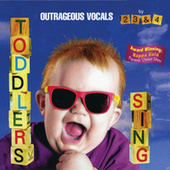 Play & Download Toddlers Sing: Outrageous Vocals by Music For Little People Choir | Napster