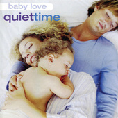 Baby Love: Quiet Time by Various Artists