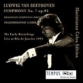 Play & Download Beethoven: Symphony No. 7 in A Major, Op. 92 - The Early Recordings by Maximianno Cobra | Napster