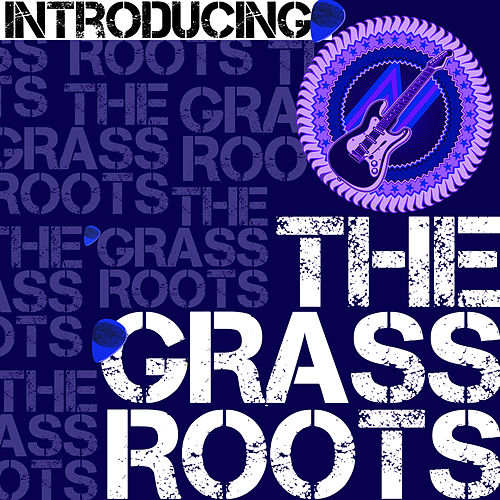 Play & Download Introducing the Grass Roots by Grass Roots | Napster
