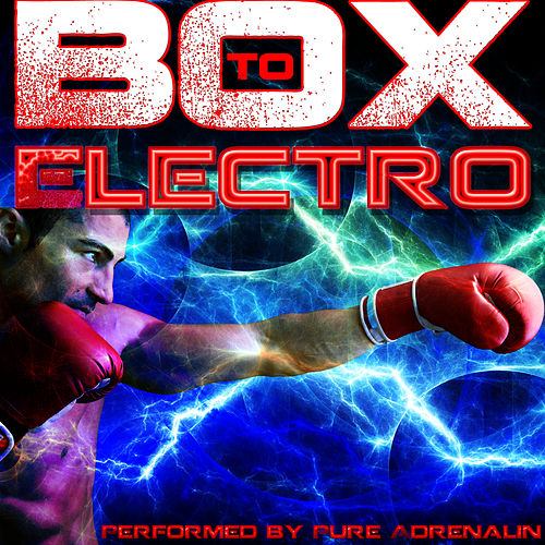 Play & Download Box to Electro by Pure Adrenalin | Napster