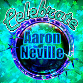 Play & Download Celebrate: Aaron Neville by Aaron Neville | Napster