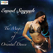The Magic of Oriental Dance by Emad Sayyah