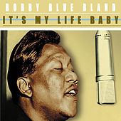 It's My Life Baby von Bobby Blue Bland