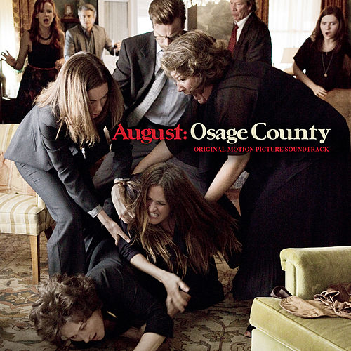August: Osage County (Original Motion Picture Soundtrack) by Various Artists