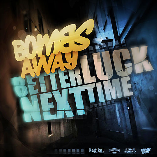 Better Luck Next Time by Bombs Away