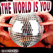 Play & Download The World Is You by D.J. In The Night | Napster