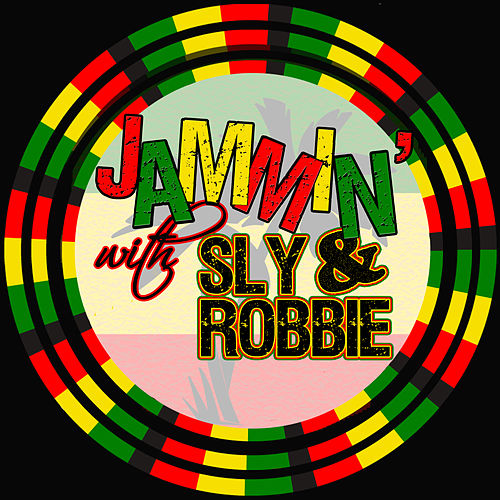 Play & Download Jammin' With… Sly & Robbie by Sly and Robbie | Napster
