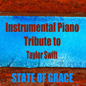 Play & Download Instrumental Piano Tribute to Taylor Swift: State of Grace by The O'Neill Brothers Group | Napster