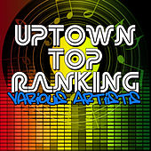 Play & Download Uptown Top Ranking by Various Artists | Napster