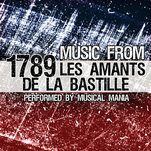 Play & Download Music From: 1789, Les Amants De La Bastille by Musical Mania | Napster