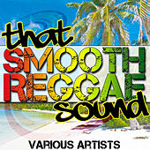 Play & Download That Smooth Reggae Sound by Various Artists | Napster