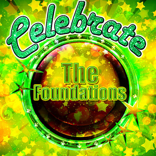 Play & Download Celebrate: The Foundations by The Foundations | Napster