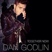 Play & Download Together Now by Dan Godlin | Napster