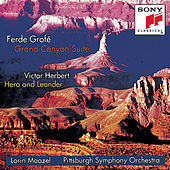 Grofé: Grand Canyon Suite; Herbert: Hero and Leander by Lorin Maazel