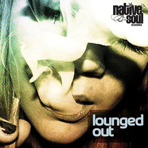Play & Download Lounged Out by Various Artists | Napster