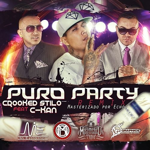 Play & Download Puro Party (Remix) (feat. C-Kan) - Single by Crooked Stilo | Napster