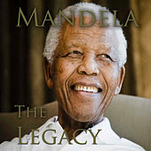 Play & Download Mandela The Legacy by Various Artists | Napster