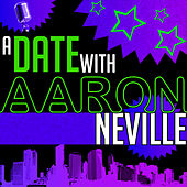 Play & Download A Date with Aaron Neville by Aaron Neville | Napster