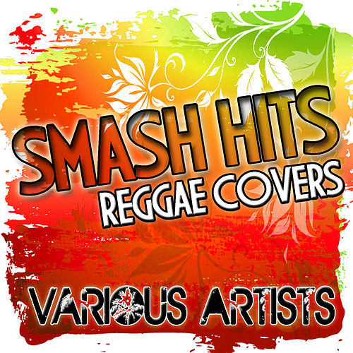 Smash Hits: Reggae Covers by Various Artists