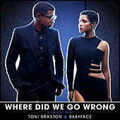 Play & Download Where Did We Go Wrong by Toni Braxton | Napster
