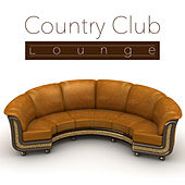 Play & Download Country Club Lounge by Various Artists | Napster