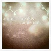 Play & Download A Quiet Christmas by Lee Hester | Napster