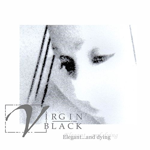 Play & Download Elegant... And Dying by Virgin Black | Napster