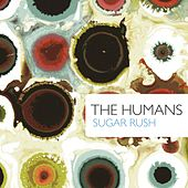 Play & Download Sugar Rush by The Humans | Napster