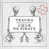Play & Download Trauma - Chansons de la série télé (Saison No. 5) by Coeur de Pirate | Napster
