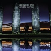 Play & Download Out Of The Darkness by Sacred Mother Tongue | Napster