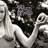 The Cruel Summer EP by Scott Lucas and the Married Men