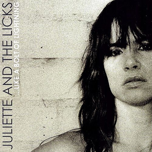 Play & Download ...Like A Bolt Of Lightning by Juliette And The Licks   Napster
