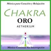Chakra Oro: Música Continua Sin Interrupción by Aetherium