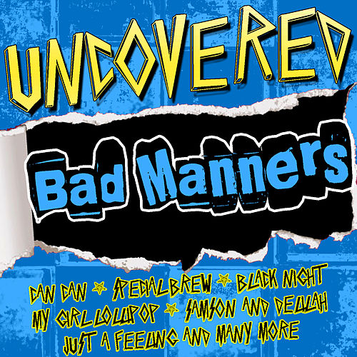 Play & Download Uncovered: Bad Manners by Bad Manners | Napster