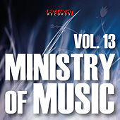 Play & Download Ministry of Music Vol. 13 by Various Artists | Napster