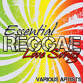Play & Download Essential Reggae Love Songs by Various Artists | Napster