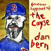 Play & Download (Whatever Happened To) the Coyse by Dan Bern | Napster