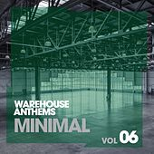 Play & Download Warehouse Anthems: Minimal Vol. 6 - EP by Various Artists | Napster