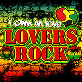 Play & Download I Am in Love: Lovers Rock by Various Artists | Napster