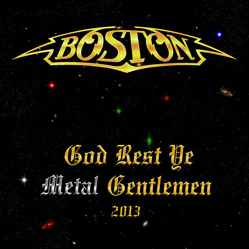 God Rest Ye Metal Gentleman 2013 by Boston