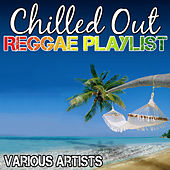 Play & Download Chilled out Reggae Playlist by Various Artists | Napster