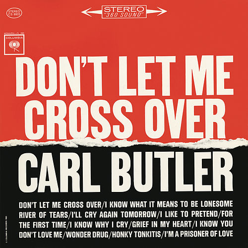 Play & Download Don't Let Me Cross Over by Carl and Pearl Butler | Napster