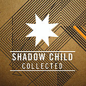 Play & Download Shadow Child - Collected by Various Artists | Napster