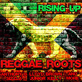 Play & Download Rising Up: Reggae Roots by Various Artists | Napster