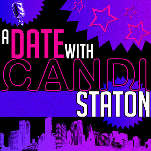 Play & Download A Date with Candi Staton by Candi Staton | Napster
